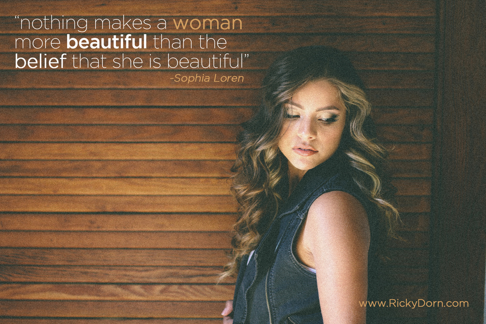 """""""nothing makes a woman more beautiful than the belief that she is beautiful"""" - Sophia Loren"""