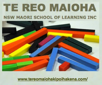 "Te Reo Maioha is a Maori language school managed by New South Wales Maori School of Learning Inc (Te Kura Akoranga Maori o NSW). It is a not for profit organisation established on 29th November, 2005.  Te Reo Maioha language school teaches the Te Ataarangi method. This is total immersion with classes being taught entirely in Te reo. It uses all forms of communication from speaking, listening, waiata, karakia, sign language, roleplay and the use of coloured Cuisenaire rods as a learning tool in order for the student to retain and memorise what is being taught.  It has been used with great success for over 25 years in Aotearoa. It does not rely on the formal methods of the mainstream education system. The emphasis is on oral rather than written learning.   Te Kura Akoranga Maori o NSW Kaupapa   Te Kura Akoranga Maori o NSW (NSW Maori School of Learning Inc) aspires to effectively contribute to the development of our community. Our vision is to equip our people with the necessary skills to contribute effectively to Maori development in NSW.  We aim to: •    Encourage our people to work together as a community; •    Strengthen ourselves through knowing ourselves; •    Build pride and mana within ourselves; •    Establish and nurture relationships with the tangata whenua of this land.  We aim to provide a supportive and nurturing environment where people can learn Te Reo Maori and tikanga. We welcome anyone, Maori or non-Maori, who is genuinely interested in learning about our culture and is prepared to respect tikanga Maori.  In doing this we understand and acknowledge the importance of returning to Aotearoa to continue on the path of discovery and learning and to strengthen and maintain ties with our whanau, hapu and iwi.  ""Hoki atu ki to maunga kia purea koe e nga hau a Tawhirimatea""    ""Return to your mountain that you may be cleansed by the winds of Tawhirimatea."""