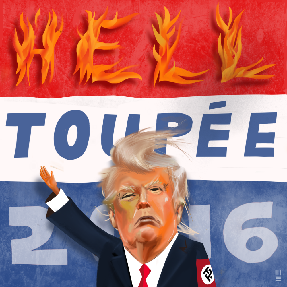 "Campaign Poster Suggestion. ""Hell Toupèe""  One in a series of posters for Trump. Because we care."