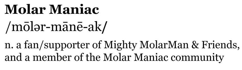 Molar Maniac