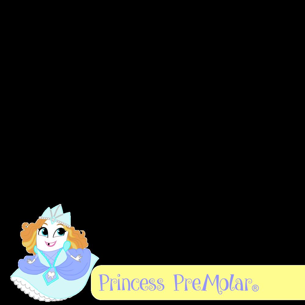 Princess PreMolar