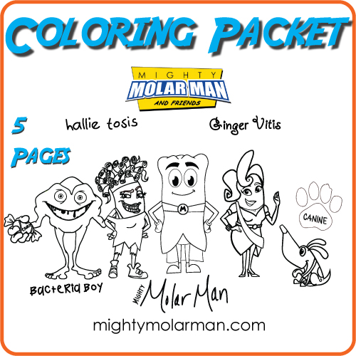 Download Mighty MolarMan coloring pages.