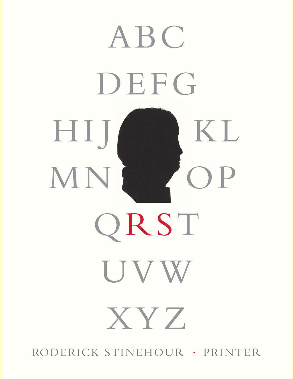 Roderick Stinehour Alphabet  by Stephen Stinehour