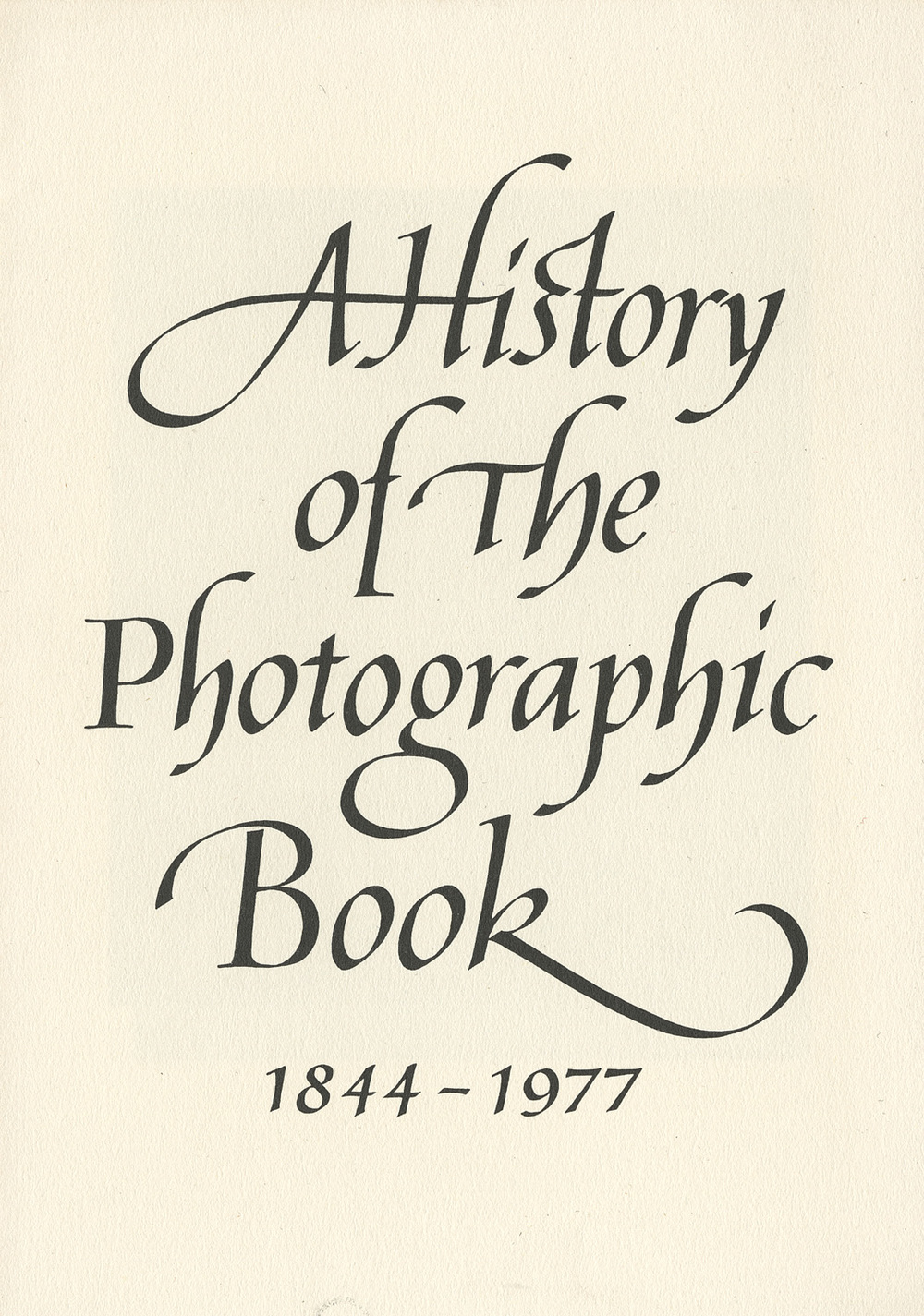 A History of The Photographic Book 1844-1977 , a talk by Lance Hidy given at The Stinehour Press in 1977. Calligraphy by Stephen Harvard.