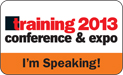 I'm Speaking at Training 2013 Conference and Expo