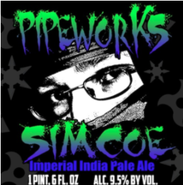 Pipeworks Simcoe IIPA brewed with Simcoe hops 9.5% ABV