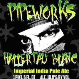 Pipeworks Hallertau Blanc IIPA brewed with Hallertau Blanc hops from Hop Head Farms 10.0% ABV