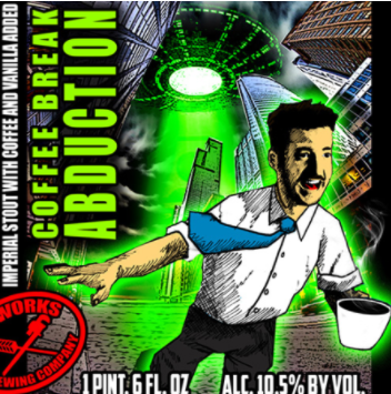 Coffee Break Abduction Imperial Stout brewed with Dark Matter Coffee and vanilla beans 10.5% ABV