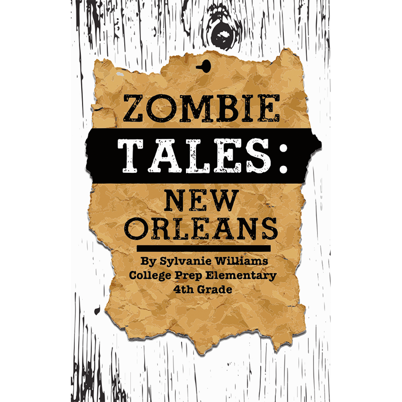Zombie Tales: New Orleans Edition  will show you how to escape Lemonade Stand Zombies on Elysian Fields with only your bike and a ring sword.  Learn how to defend against teachers who eat brains and how to coax a baby Zombie to sleep.  This book of tales showcases Sylvanie Williams 4th grade writers. These Zombie experts share New Orleans tricks through their Zombie Apocalypse stories. Ban together with neighbors, be sure to read.  Also, remember to keep LeBron James on call, stock up on toxic gas rockets and always question adults who sell candy.