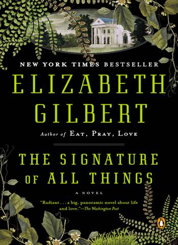 The author of Eat, Pray, Love presents a deeply researched historical novel about a woman scientist.