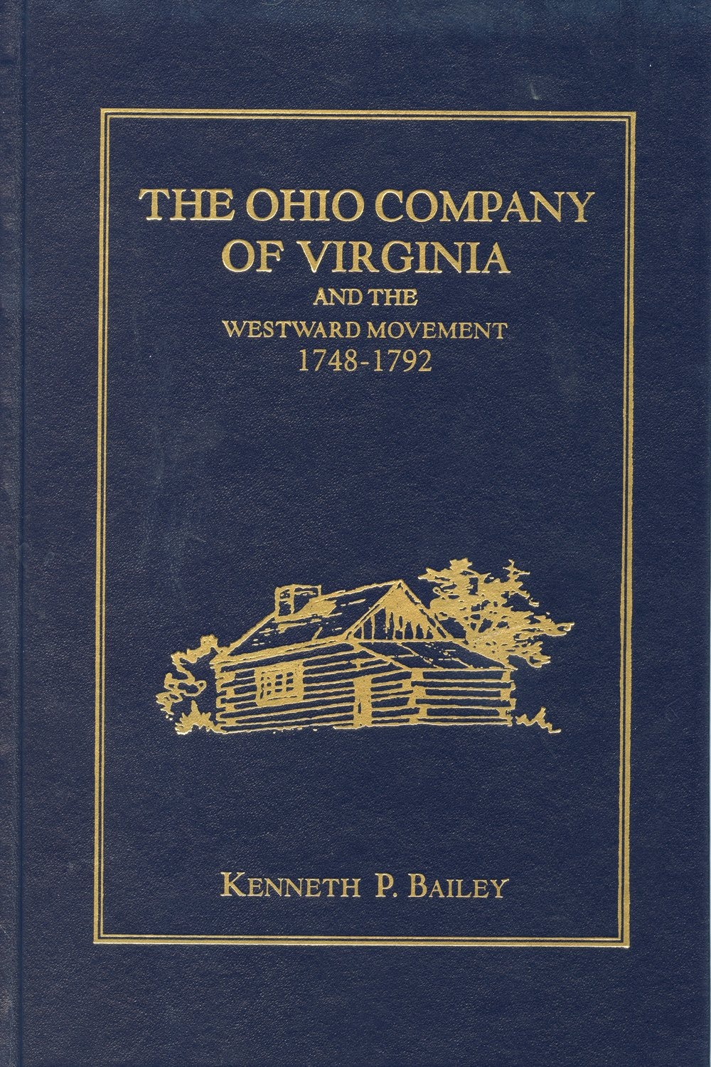 The Ohio Company of Virginia and the Westward Movement: 1748-1792