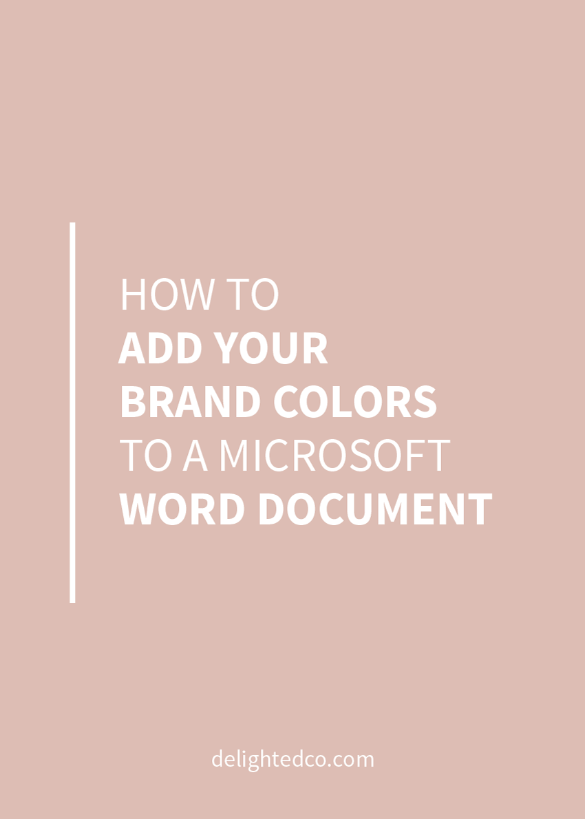 Do you want to learn how to add your brand colors into Microsoft Word and PowerPoint? This simple tutorial will show you how! Via Deilghted Creative Co. | delightedco.com