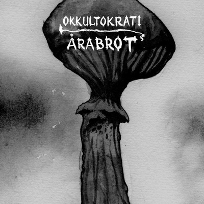 Okkultokrati/Årabrot split LP(2011)