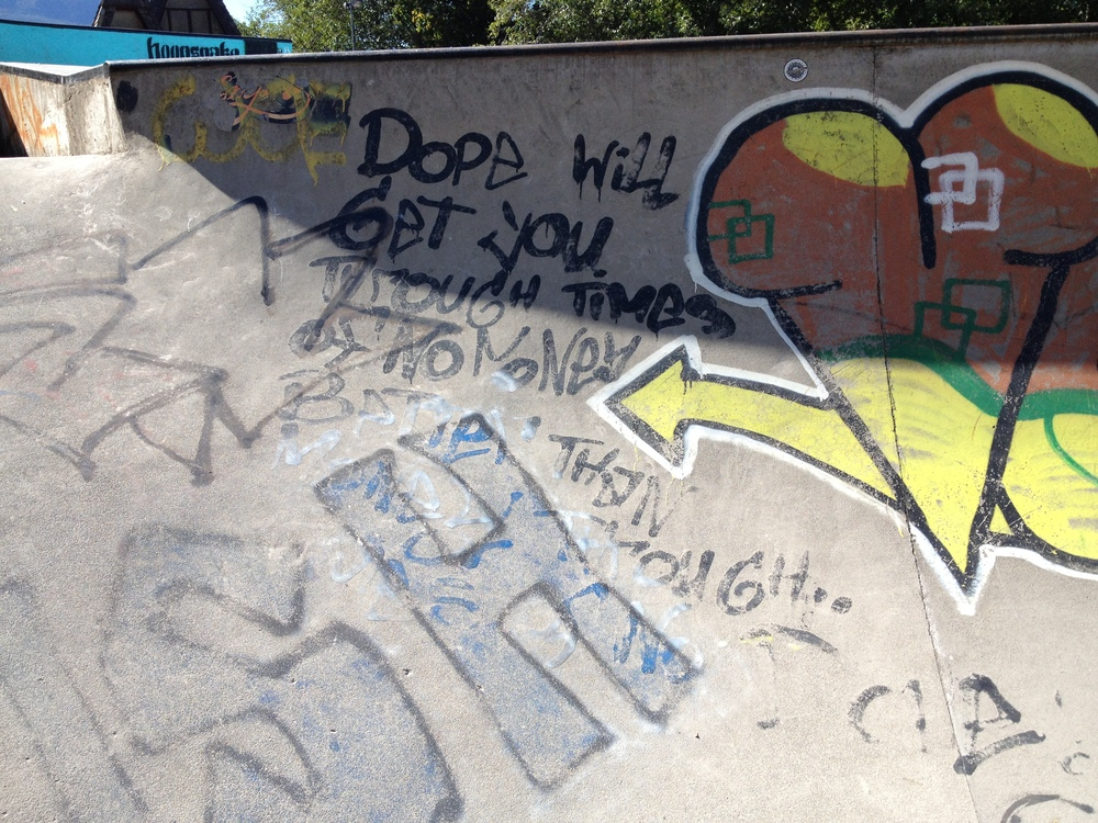 "I know it's not so ""talented""... but the message speaks for itself! Squamish skatepark. September 10, 2014  ""Dope will get you through times of no money better than money through times of no Dope"""