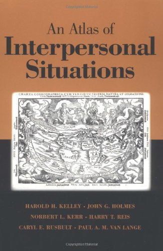 Kelley, H. H., Holmes, J. W., Kerr, N. L., Reis, H. T., Rusbult, C. E., & Van Lange, P. A. M. (2003).  An Atlas of Interpersonal Situations.  New York: Cambridge.