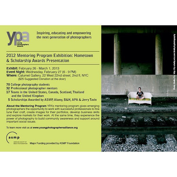 Starting now! @ypafoundation 2012 YPA Mentorship program exhibition. @calumetphoto gallery 22 West 22nd st, NYC #youngphotogs