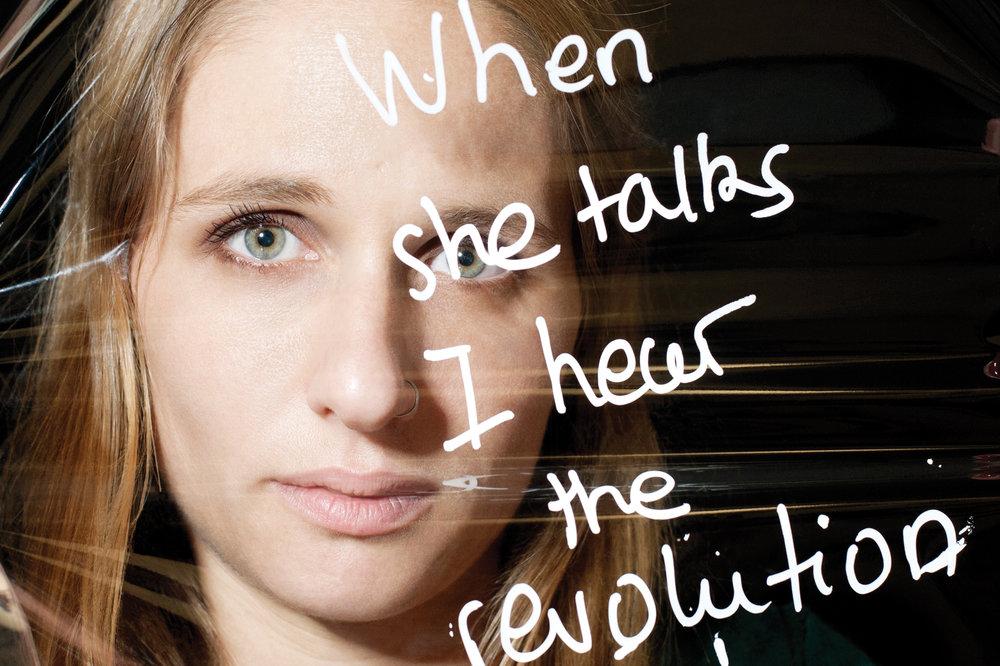 """Éloïse Bouton, militante féministe et journaliste indépendante, """"when she talks I hear the revolution"""", extraite de la chanson Rebel Girl de Bikini Kill. © PORTRAIT-PAROLE 2016."""