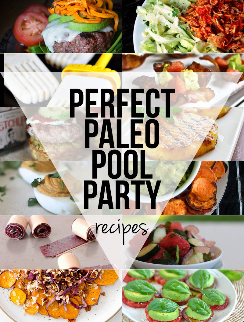 Perfect Paleo Pool Party Recipes