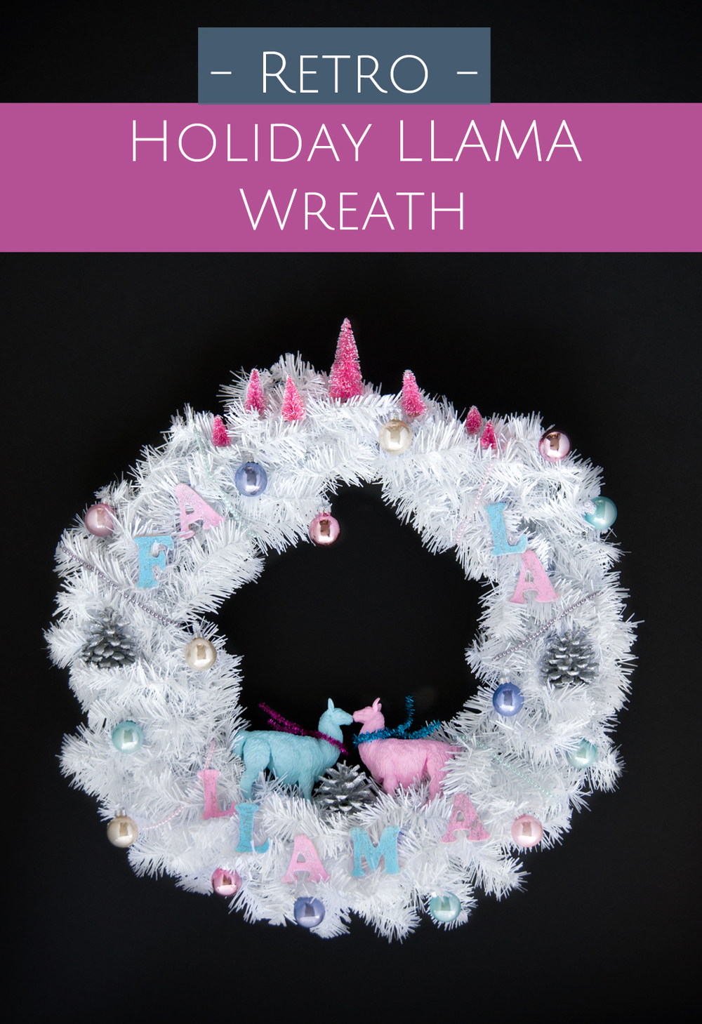 Deck the Halls with cheerful llamas! DIY Retro Holiday Fa La Llama Wreath