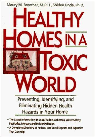 Healthy Homes in a Toxic World Maury Breecher Amazon