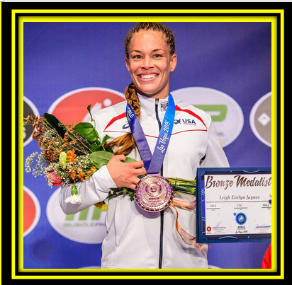 FEATURING WOMEN'S BRONZE WORLD MEDALIST    ~ LEIGH JAYNES ~