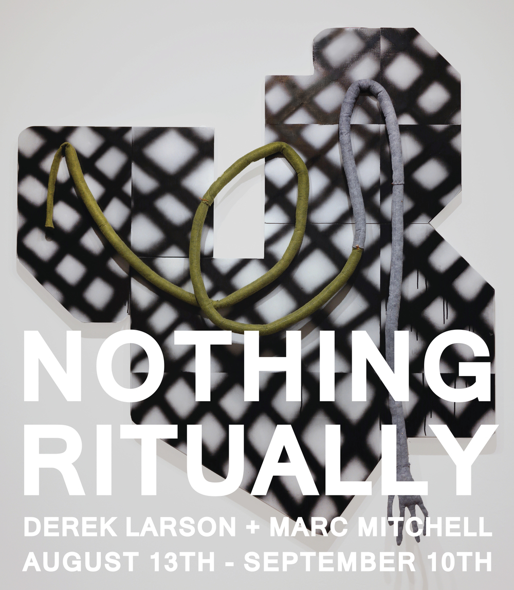 Nothing Ritually // Derek Larson + Marc Mitchell