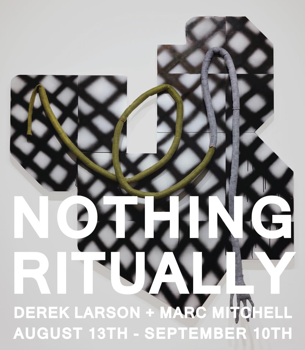 Nothing Ritually // Derek Larson + Marc Mitchell