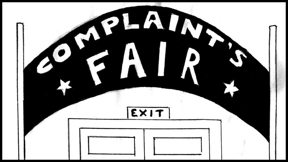 "Open on a large banner that says ""COMPLAINT'S FAIR"" in big letters."