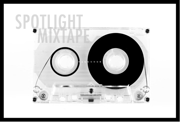 Need some nice tunes to jam to? Look no further than our spotlight mixtape