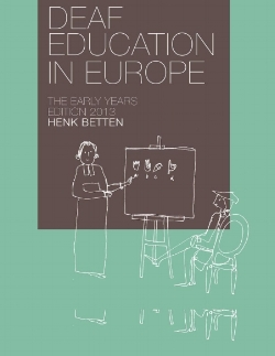 Deaf Education in Europe, the Early Years - Henk Betten
