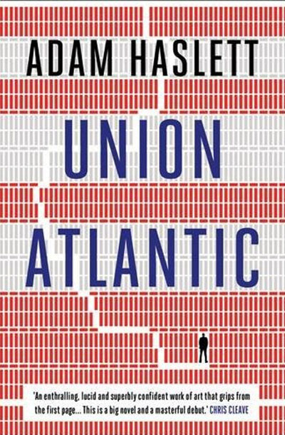 Union Atlantic, Adam Haslett.jpg