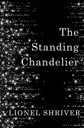Image result for The Standing Chandelier by Lionel Shriver