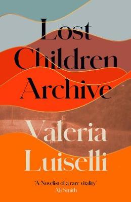 Lost Children Archive by Valeria Luiselli — Lonesome Reader