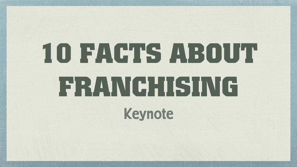 keynote-10-facts-about-franchising.001.jpg