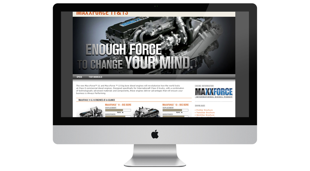 Microsite introducing the new Big Bore, a revolutionary new line of class 8 commercial diesel engines designed to improve International's reputation and presence in the market.