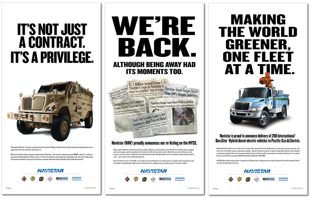 Full page WSJ newspaper ad campaign that ran when Navistar wanted toraise awareness of important news or achievement.
