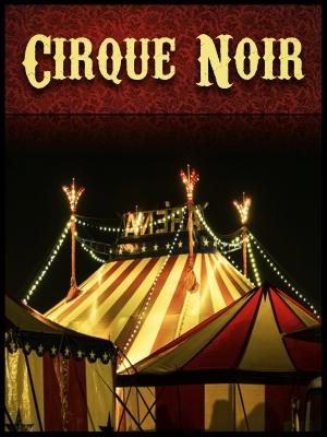 Cirque Noir not new.jpeg