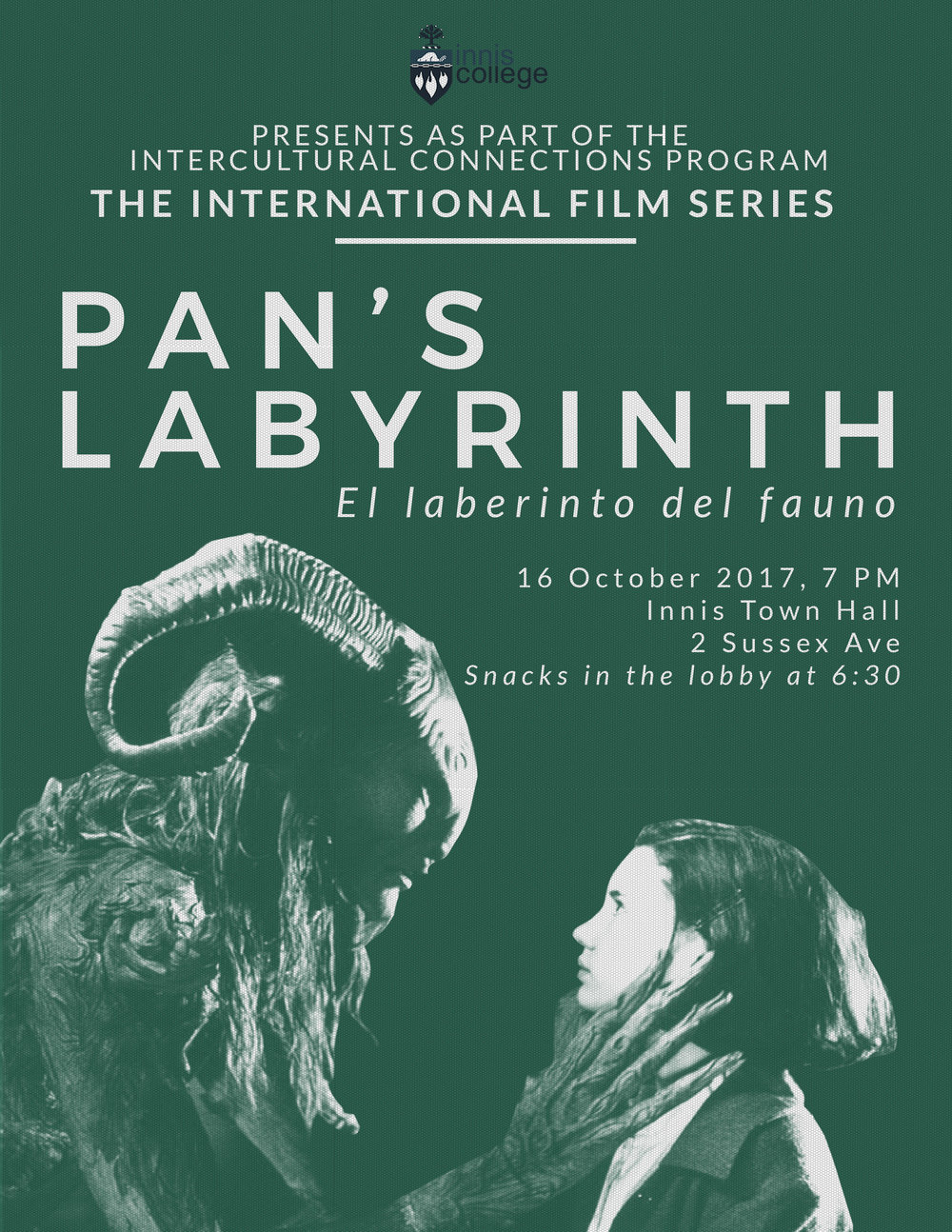 Innis College presents an upcoming screening of PAN'S LABYRINTH, Guillermo del Toro's mesmerizing 2006 dark fantasy.  Chosen as the second instalment of  InnisLife's  International Film Series, this free screening will be taking place at  Innis Town Hall  on Monday, October 16th at 7 PM.  Enjoy some Spanish snacks, available in the lobby at 6:30 PM before the screening begins - register today and check out the event page below!  Registration link:  http://innislife.utoronto.ca/event/pans-labyrinth