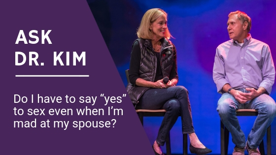 "Ask Dr. Kim_ Do I have to say ""yes"" to sex even when I'm mad at my spouse_ BANNER.jpg"