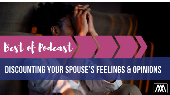 Best of Podcast Discounting Your Spouse's Feelings and Opinions BANNER.png