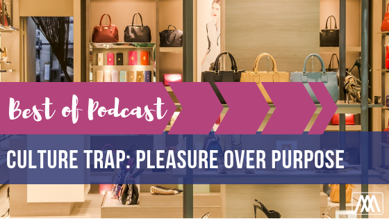 Best of Podcast culture trap_ Pleasure Over Purpose BANNER.png