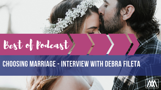 Best of Podcast Choosing Marriage - Interview with Debra Fileta BANNER.png