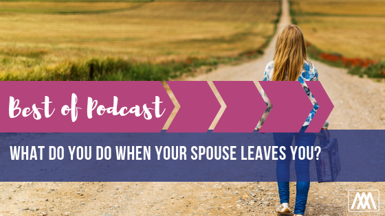 Best of Podcast Ask Dr. Kim_ What do you do when your spouse leaves you_ BANNER.png