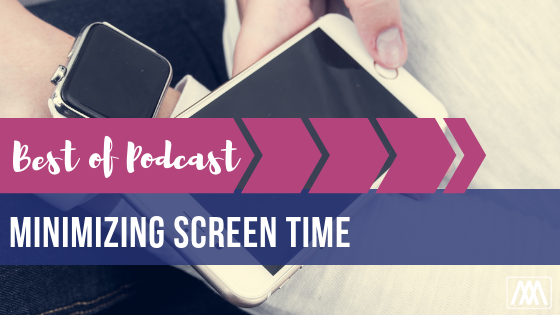 Best of Podcast Minimizing Screen Time BANNER.png