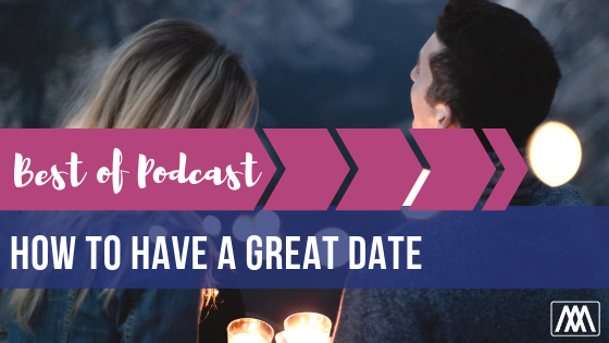 Best of Podcast How to Have a Great Date BANNER.png