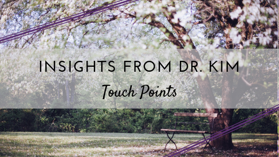 Insights from Dr. Kim_ Touch Points .png