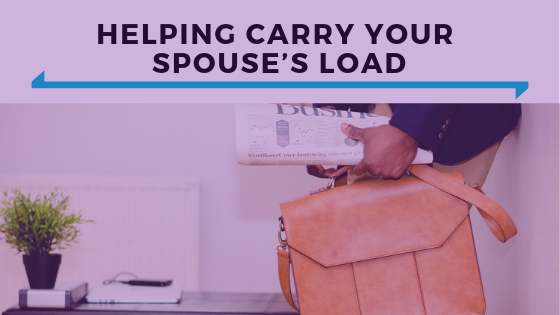 Helping Carry Your Spouse's Load.png