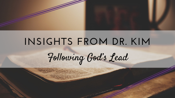 Copy of Insights from Dr. Kim_ Following God's Lead.png