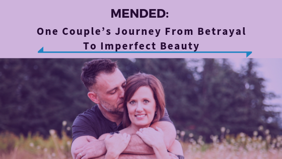 Mended- One Couple's Journey From Betrayal To Imperfect Beauty  - Ep. 323 (2) (1).png