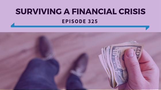 Surviving a Financial Crisis - Ep. 325.png